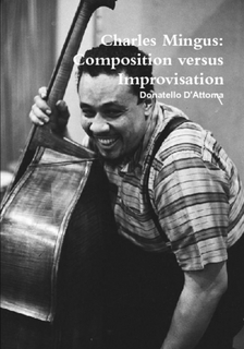 Charles Mingus: Composition versus Improvisation
